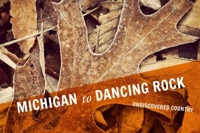 December 2 Michigan to Dancing Rock